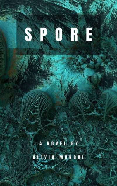 Spore by Olivia Mungal