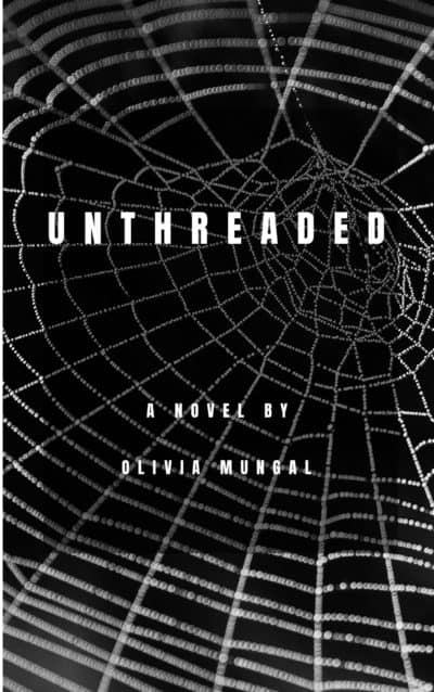 Unthreaded by Olivia Mungal